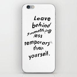 Leave something behind iPhone Skin