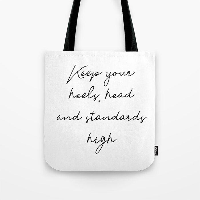 28f6baaa57f Keep your heels, head and standards high Tote Bag