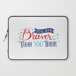 You are Braver than you think Laptop Sleeve