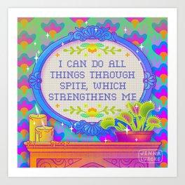I Can Do All Things Through Spite Art Print