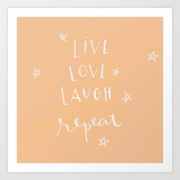 live. love. laugh. repeat.  Art Print