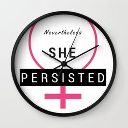 She persisted, Nevertheless she persisted, #shepersisted, Elizabeth Warren, No Trump, Clinton Wall Clock