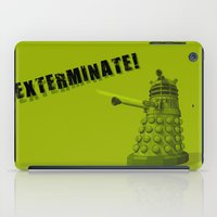 dalek iPad Cases featuring Dalek by Digital Arts & Crafts by eXistenZ