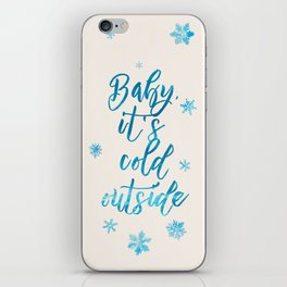 Baby, It's Cold Outside! iPhone Skin