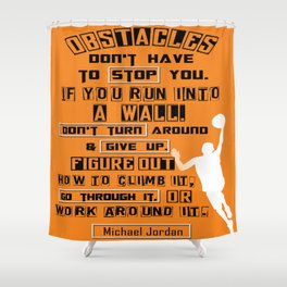 Obstacles don't have to stop you professional basketball player With Inspiring Quotes Desgin Shower Curtain