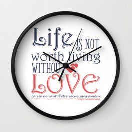 Life Is Not Worth Living Without Love. Wall Clock