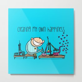Creating my Own Happiness #happyman Metal Print