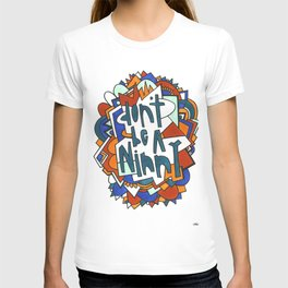 Don't be a ninny T-shirt