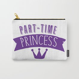 part-time princess Carry-All Pouch