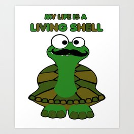 Funny Mustache Turtle Living Shell Art Print