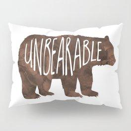 UnBEARable! Pillow Sham