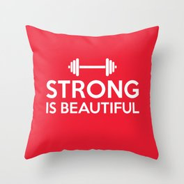 Strong is beautiful Throw Pillow