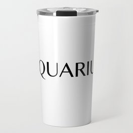 Aquarius {Astrology Zodiac Sign} Travel Mug