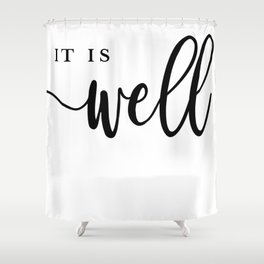 It Is Well [With My Soul] Calligraphy Print Shower Curtain
