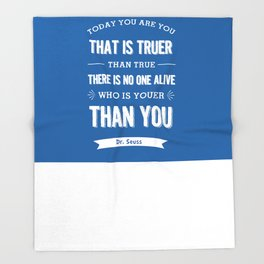 Dr Seuss quote - Today you are you - petrol blue  Throw Blanket