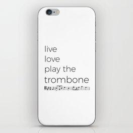 Live, love, play the trombone iPhone Skin