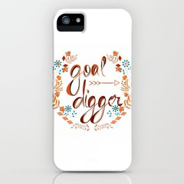 Goal digger typography iPhone Case