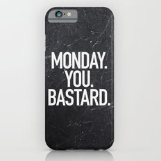 Monday You Bastard Slim Case iPhone 6