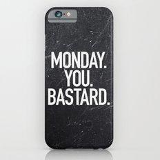 Monday You Bastard iPhone 6 Slim Case