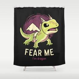 Fear Me Im Dragon // Funny Lizard, Reptile, Motivational Shower Curtain