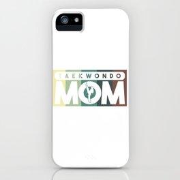 Taekwondo Mom iPhone Case