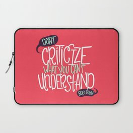 Don't Criticize Laptop Sleeve