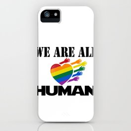 We are all human lgbt rights iPhone Case