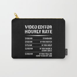 Video Editor Hourly Rate | Funny Gift Carry-All Pouch