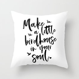Birdhouse in your soul Throw Pillow