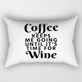 Coffee Keeps Me Going Until It's Time For Wine Rectangular Pillow