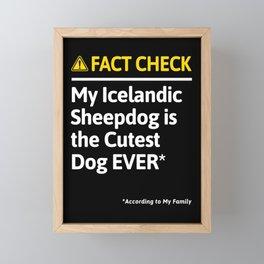 Icelandic Sheepdog Dog Owner Funny Fact Check Family Gift Framed Mini Art Print