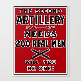 The Second Artillery Needs 200 Real Men -- WWI Canvas Print