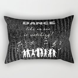 Dance Like No One Is Watching Rectangular Pillow