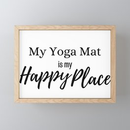 My Yoga Mat is my Happy Place Framed Mini Art Print