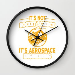 """Fan Of Astronomy? Here's a T-shirt """"It's Not Rocket Science Science It's A Aerospace Engineering"""" Wall Clock"""