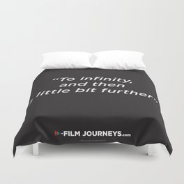 Film Journeys Misquotes: To Infinity, And The A Little Bit Further Duvet Cover
