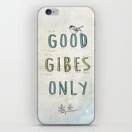 Good GIBES Only iPhone Skin