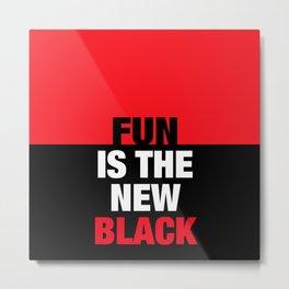 FUN is the new Black Metal Print