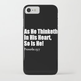 As He Thinketh Proverbs 23: 7 iPhone Case