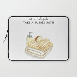 When All Else Fails - Take A Bubble Bath Laptop Sleeve