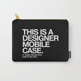 THIS IS A DESIGNER... Carry-All Pouch