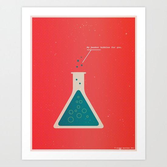 My Beaker Bubbles For You  Art Print