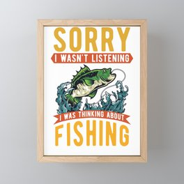 Sorry I Was Thinking About Fishing Framed Mini Art Print