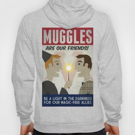 Muggles Are Our Friends (HP Propaganda Series) Hoody