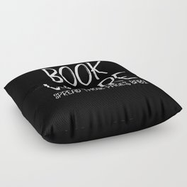 BOOK WHORE. Spread those pages, baby. Floor Pillow