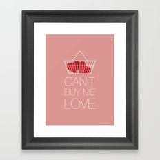 Can't Buy Me Love Framed Art Print