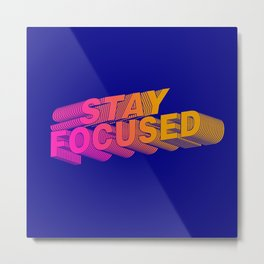 Stay Focused - Motivation Metal Print