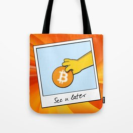 Bitcoin see you later Tote Bag