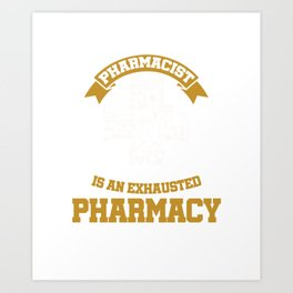 Funny Pharmacy Technician Awesome Sarcastic Quotes Art Print