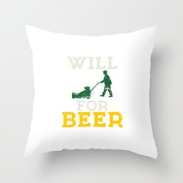Novelty Will Mow For Alcohol Graphic Sayings Tee Shirt Gift | Humorous Brewing Beverages Pun Men Throw Pillow